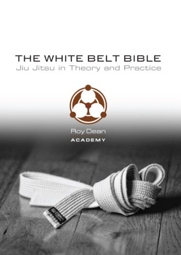 The White Belt Bible: Jiu Jitsu in Theory and Practice