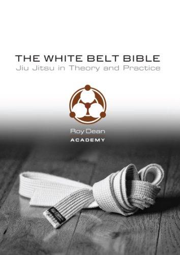 The White Belt Bible: Jiu Jitsu in Theory and Practice
