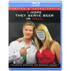 I Hope They Serve Beer in Hell (Unrated & Unapologetic) [Blu-ray]