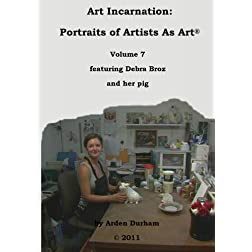 Art Incarnation: Portraits of Artists As Art Volume Seven
