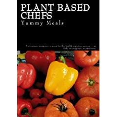 Plant Based Chefs - Yummy Meals