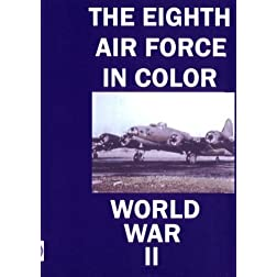 The Eighth Air Force in Color