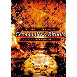 Ceremonies & Rituals ~ 3 films by Fernando del Sol