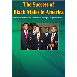 The Success of Black Males in America / Inner City School Has 100 Percent College Acceptance Rate