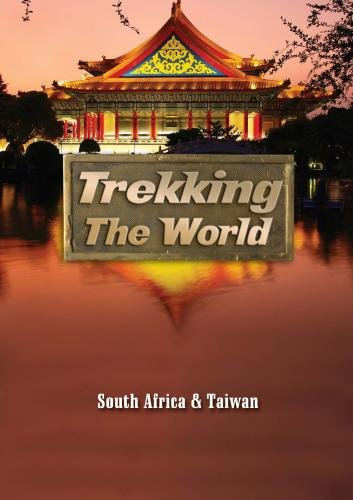 Trekking the World: South Africa & Taiwan