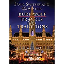 Burt Wolf: Spain, Switzerland & Austria