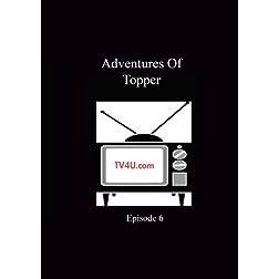 Adventures Of Topper - Episode 6