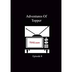 Adventures Of Topper - Episode 8
