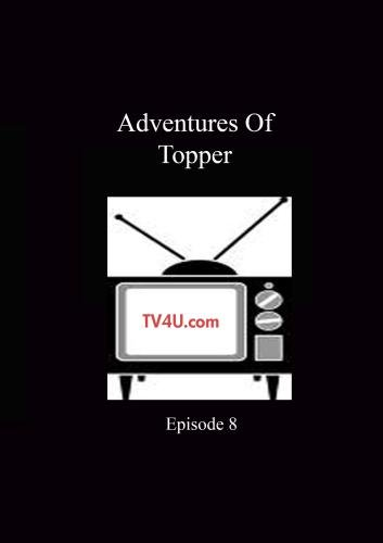 Adventures Of Topper - Episode 8