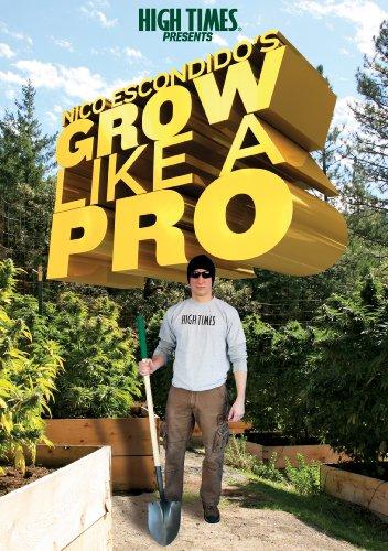 High Times Presents-Nico Escondidos-Grow Like a Pro