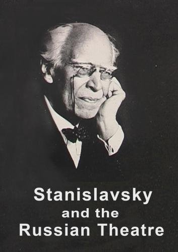 Stanislavsky and the Russian Theatre (NTSC Version)