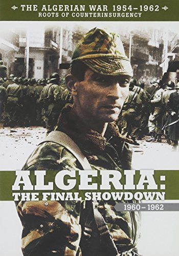 Algeria: The Final Showdown 1960-1962