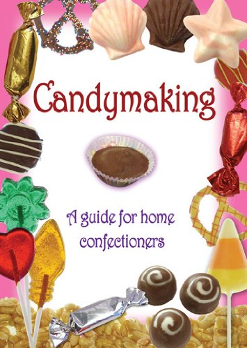 Candymaking: A Guide for Home Confectioners