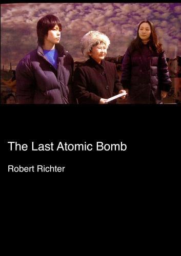 The Last Atomic Bomb (Colleges, Universities)