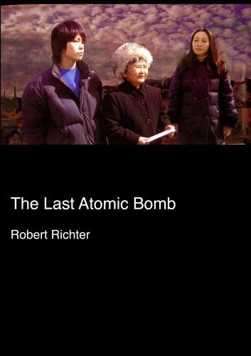 The Last Atomic Bomb (High Schools, Libraries, Community Groups)