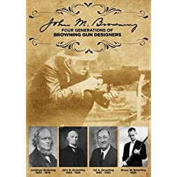 John M. Browning - Four Generations of Browning Gun Designers