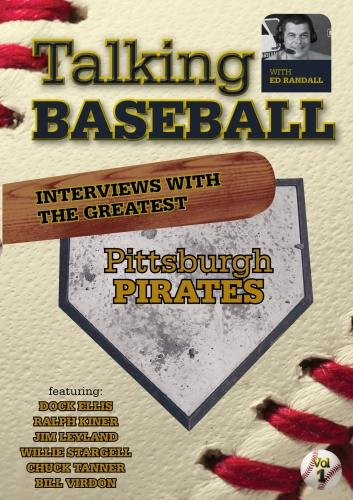Talking Baseball with Ed Randall - Pittsburgh Pirates  - Vol. 1