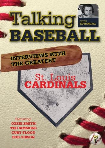 Talking Baseball with Ed Randall - St. Louis Cardinals - Vol. 1