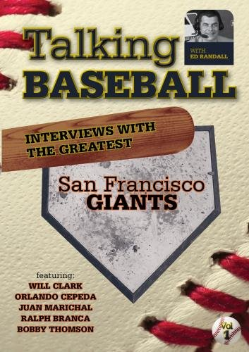 Talking Baseball with Ed Randall - San Francisco Giants - Vol. 1