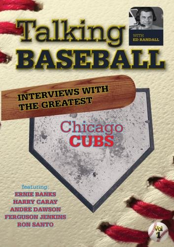 Talking Baseball with Ed Randall - Chicago Cubs - Vol. 1