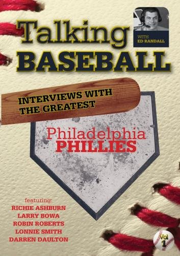 Talking Baseball with Ed Randall - Philadelphia Phillies  - Vol. 1