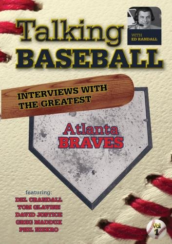 Talking Baseball with Ed Randall - Atlanta Braves - Vol. 1
