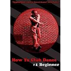How to Club Dance 1: Beginner