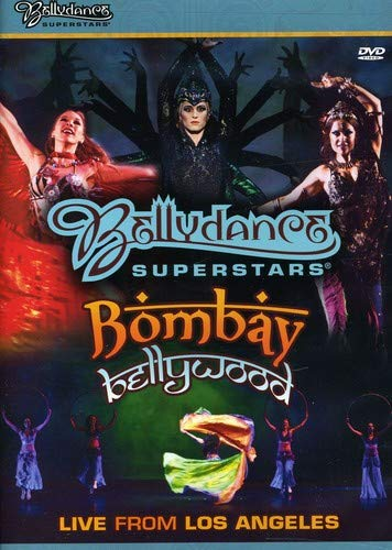 Bellydance Superstars-Bombay Bellywood-Live from Los Angeles