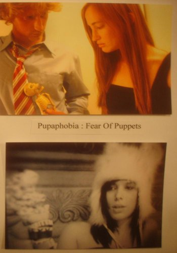 Pupaphobia : Fear Of Puppets
