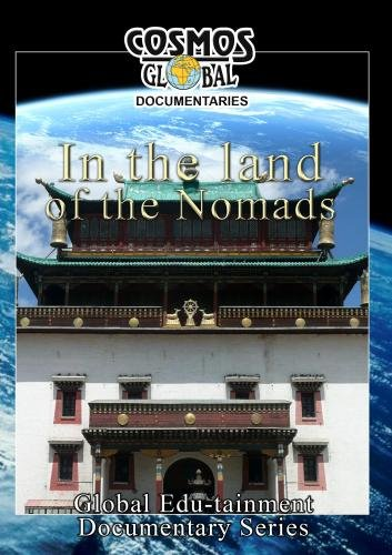 Cosmos Global Documentaries IN THE LAND OF THE NOMADS MONGOLIA