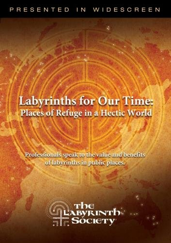 Labyrinths for Our Time: Places of Refuge in a Hectic World