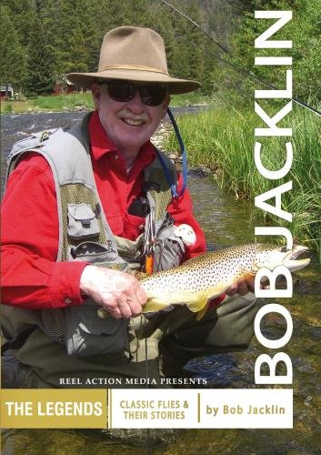 Bob Jacklin:  Classic Flies and Their Stories