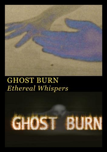 Ghost Burn - Ethereal Whispers
