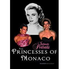 Intimate Portraits - The Princesses of Monaco