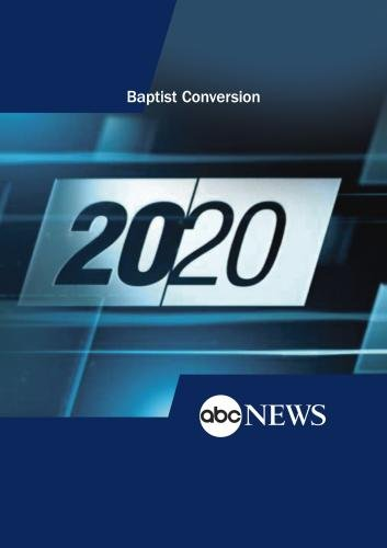 20/20: Baptist Conversion: 5/12/00
