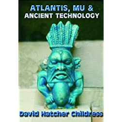 Atlantis, Mu & Ancient Technology