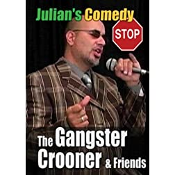 Julian's Comedy Stop Gangster Crooner & Friends