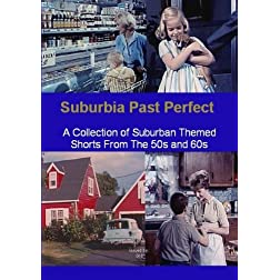 Suburbia Past Perfect - A Collection Of Suburban Themed Shorts From The 50s And 60s