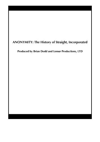 ANONYMITY: The History of Straight, Incorporated