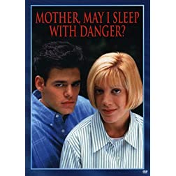Mother, May I Sleep With Danger