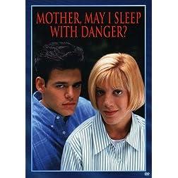 Mother, May I Sleep With Danger
