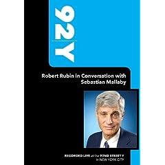 92Y- Robert Rubin in Conversation with Sebastian Mallaby (January 27, 2009)