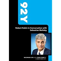 92Y- Robert Rubin in Conversation with Sebastian Mallaby (January 27, 2009)