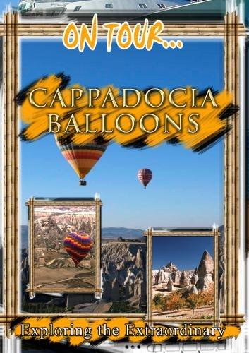On Tour... CAPPADOCIA BALLOONS  Arcadia Films