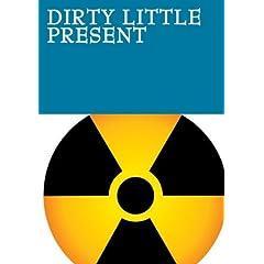 Dirty Little Present