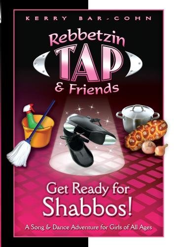 Rebbetzin Tap & Friends: Get Ready for Shabbos!