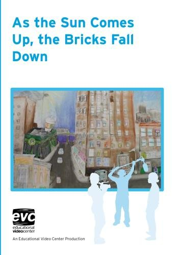 As The Sun Comes Up, The Bricks Fall Down (Institutional Use)