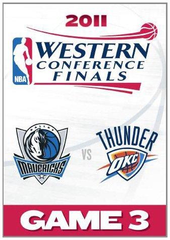 2011 NBA Western Conference Finals: Game 3/Dallas Mavericks Vs. Oklahoma City Thunder