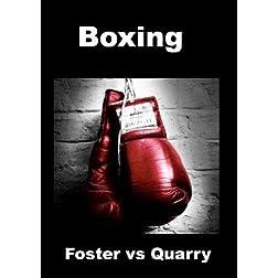 Foster vs Quarry - Boxing