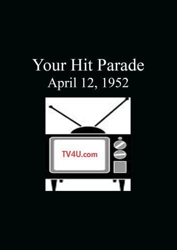 Your Hit Parade - April 12, 1952